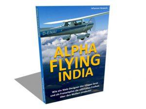 Alpha Flying India - Das Buch übers Fliegen!